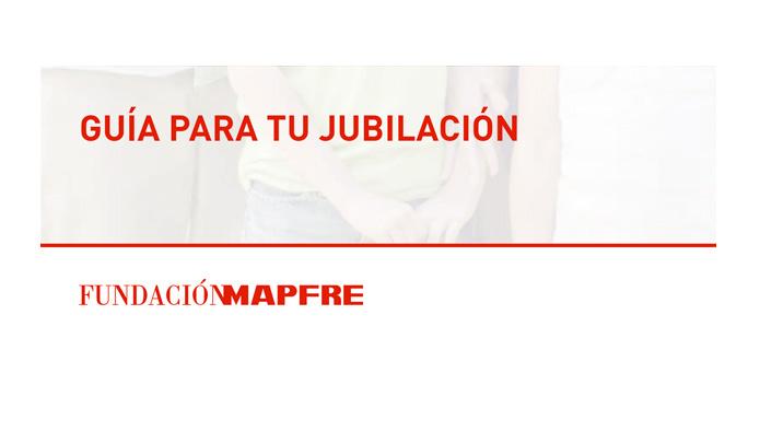 """Planifica tu futuro: """"Guía para tu jubilación"""" de Fundación Mapfre"""