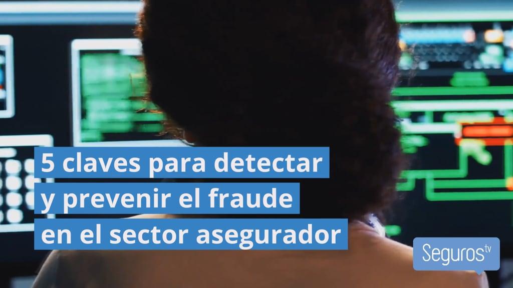 5 claves para prevenir el fraude en el sector asegurador