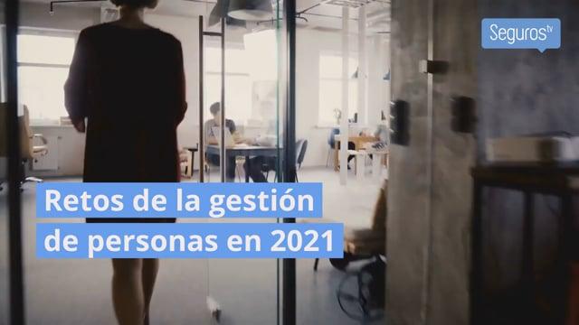 Los 7 retos de la gestión de personas en 2021